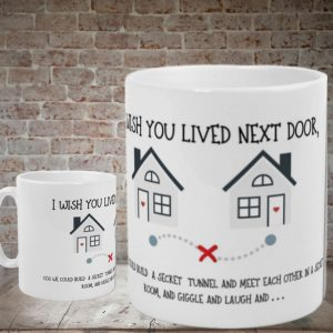 wish you lived next door mug